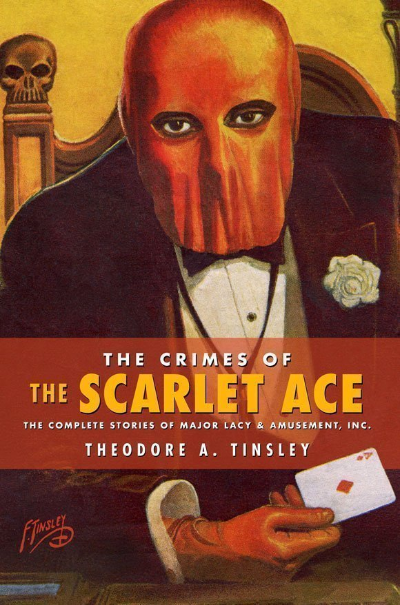 The Crimes of the Scarlet Ace: The Complete Stories of Major Lacy & Amusement, Inc.