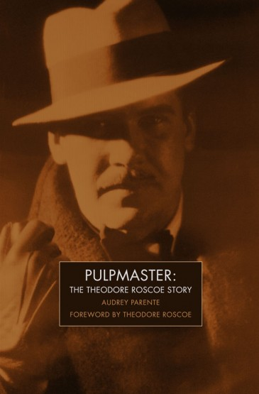 Pulpmaster: The Theodore Roscoe Story