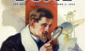 The Complete Cabalistic Cases of Semi Dual, the Occult Detector, Volume 1: 1912