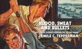 The Secret 6 Classics: Blood, Sweat and Bullets