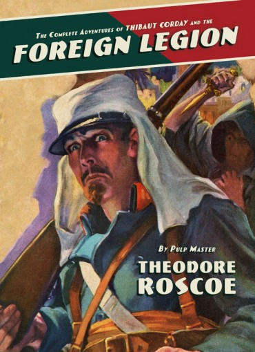The Complete Adventures of Thibaut Corday and the Foreign Legion
