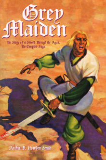 Grey Maiden: The Story of a Sword Through the Ages, The Complete Saga