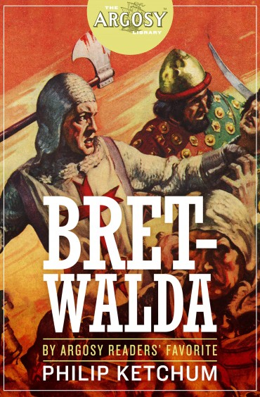 Bretwalda (The Argosy Library) by Philip Ketchum
