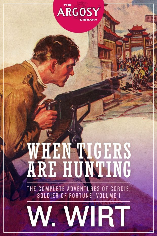 When Tigers Are Hunting: The Complete Adventures of Cordie, Soldier of Fortune, Volume 1