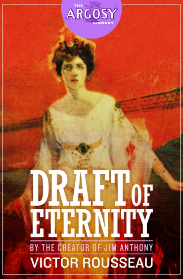 Draft of Eternity (The Argosy Library) by Victor Rousseau