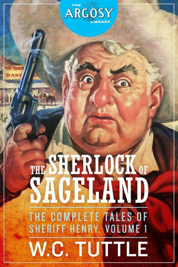 The Sherlock of Sageland: The Complete Tales of Sheriff Henry, Volume 1