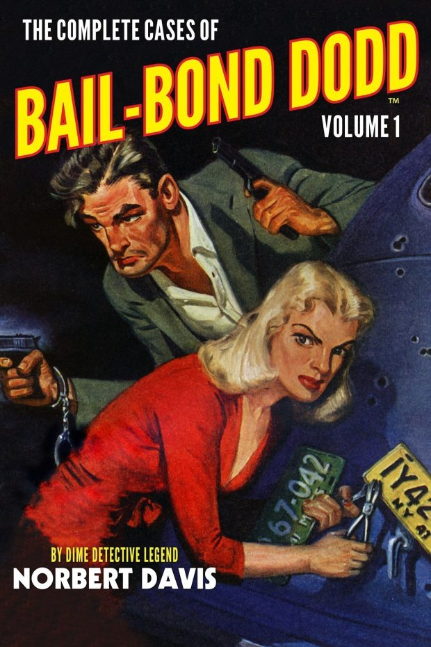 The Complete Cases of Bail-Bond Dodd, Volume 1