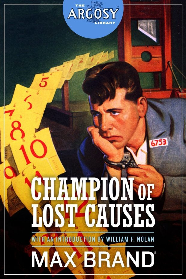 Champion of Lost Causes (The Argosy Library) by Max Brand