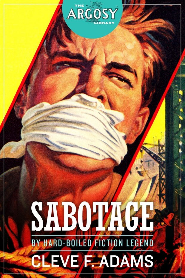Sabotage (The Argosy Library) by Cleve F. Adams