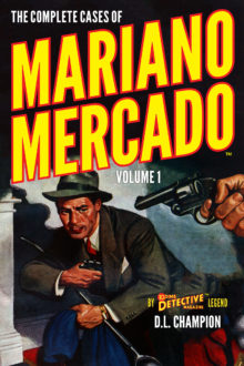 The Complete Cases of Mariano Mercado, Volume 1 by D.L. Champion