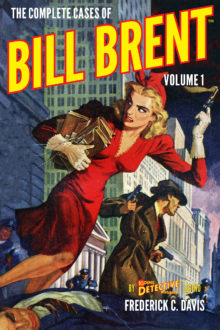 The Complete Cases of Bill Brent, Volume 1 (The Dime Detective Library)