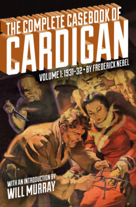 The Complete Casebook of Cardigan, Volume 1: 1931-32