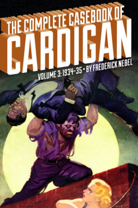 The Complete Casebook of Cardigan, Volume 3: 1934-35