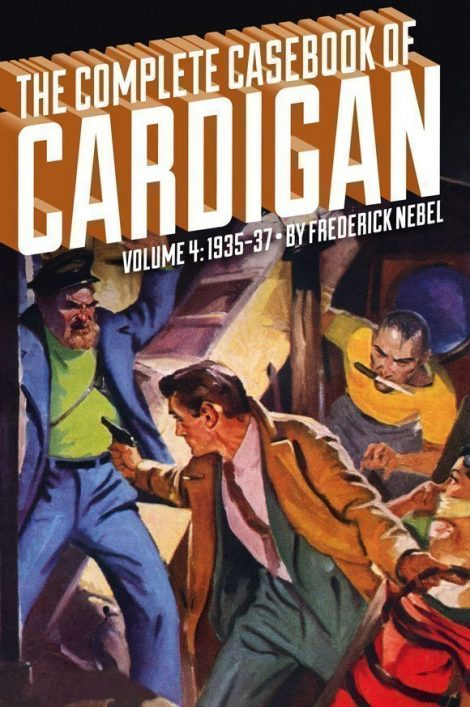 The Complete Casebook of Cardigan, Volume 4: 1935-37