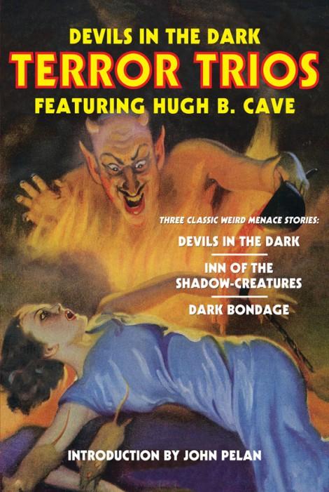 Devils in the Dark: Terror Trios Featuring Hugh B. Cave