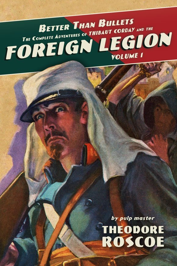 Better Than Bullets: The Complete Adventures of Thibaut Corday and the Foreign Legion, Volume 1