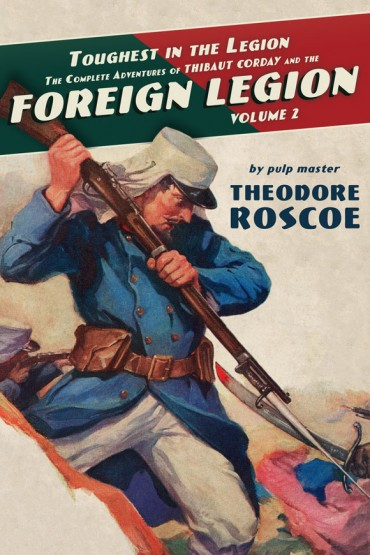 Toughest in the Legion: The Complete Adventures of Thibaut Corday and the Foreign Legion, Volume 2