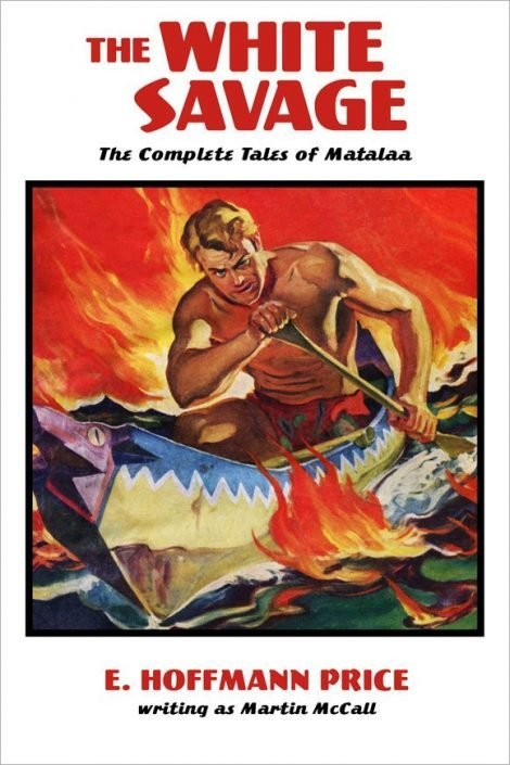 The White Savage: The Complete Tales of Matalaa