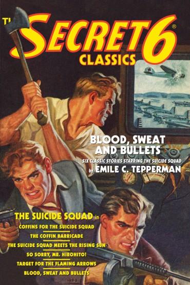 The Secret 6 Classics: Blood, Sweat and Bullets