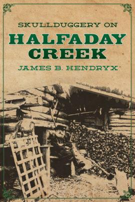 Skullduggery on Halfaday Creek