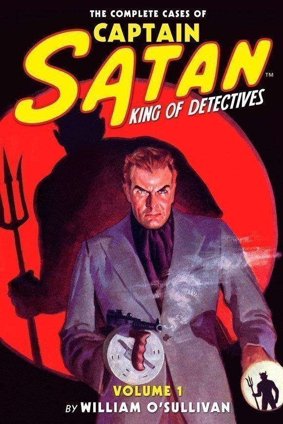 The Complete Cases of Captain Satan, Volume 1