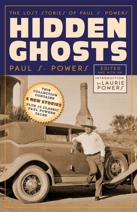 Hidden Ghosts: The Lost Stories of Paul S. Powers