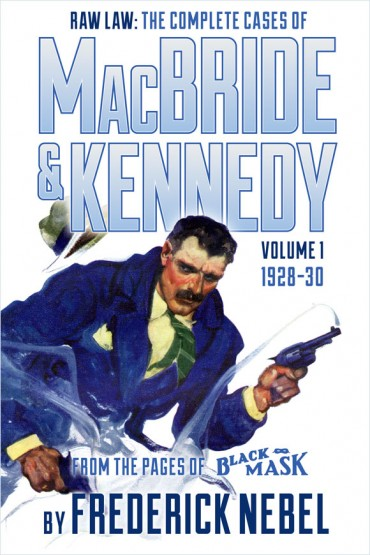 Raw Law: The Complete Cases of MacBride & Kennedy Volume 1: 1928-30