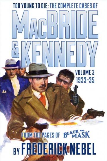 Too Young to Die: The Complete Cases of MacBride & Kennedy Volume 3: 1933-35