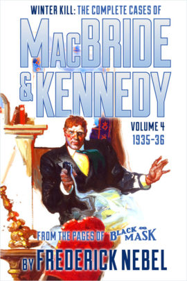 Winter Kill: The Complete Cases of MacBride & Kennedy Volume 3: 1935-36