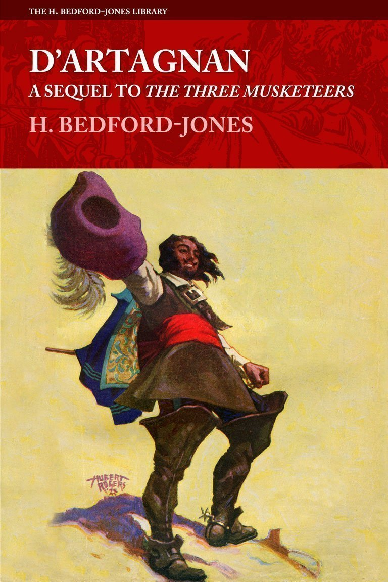 D'Artagnan: A Sequel to The Three Musketeers (The H. Bedford-Jones Library)