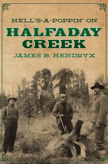 Hell's-a-Poppin' on Halfaday Creek