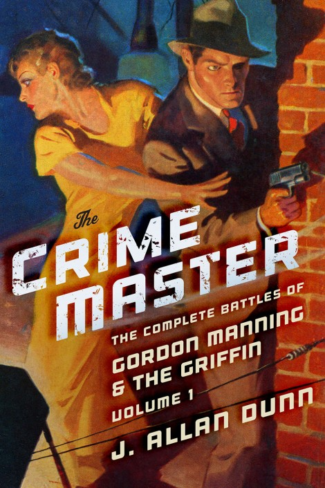 The Crime Master: The Complete Battles of Gordon Manning & The Griffin, Volume 1