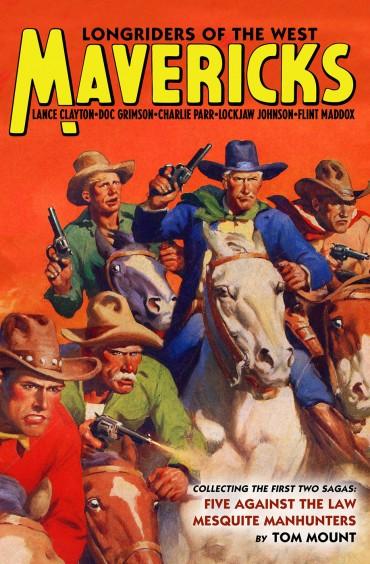 Mavericks: Longriders of the West, Volume 1