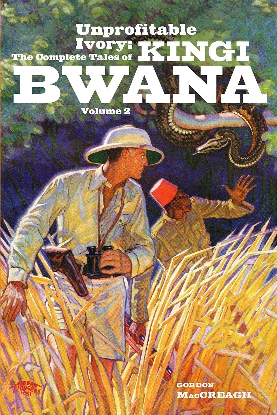 Unprofitable Ivory: The Complete Tales of Kingi Bwana, Volume 2