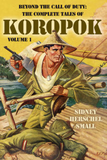 Beyond the Call of Duty: The Complete Tales of Koropok, Volume 1