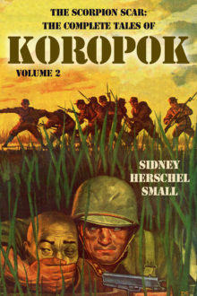 The Scorpion Scar: The Complete Tales of Koropok, Volume 2