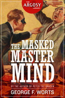 The Masked Master Mind (The Argosy Library) by George F. Worts