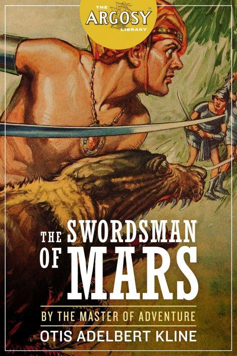 The Swordsman of Mars (The Argosy Library) by Otis Adelbert Kline