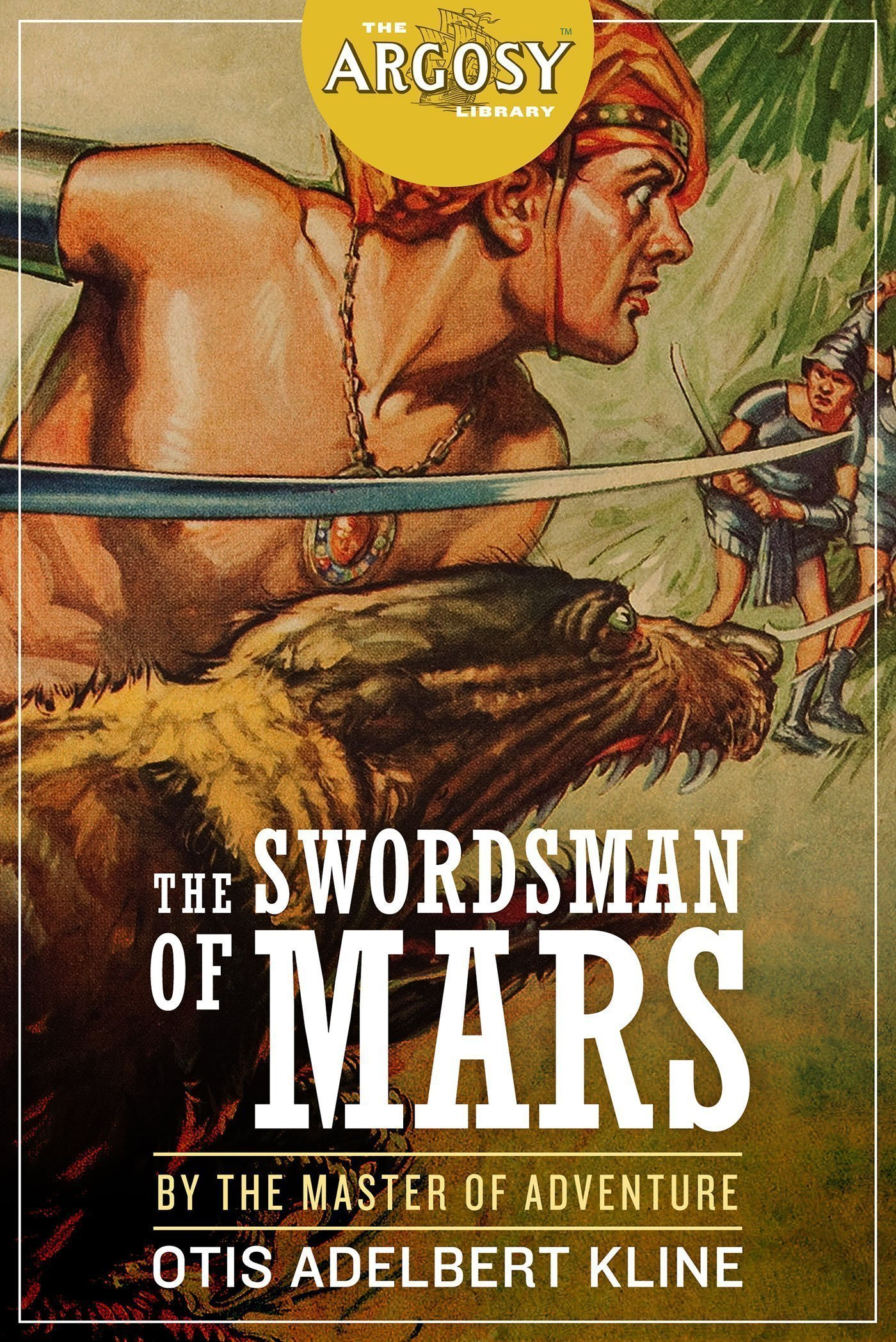 The Swordsman of Mars (The Argosy Library) by Otis Adelbert Kline