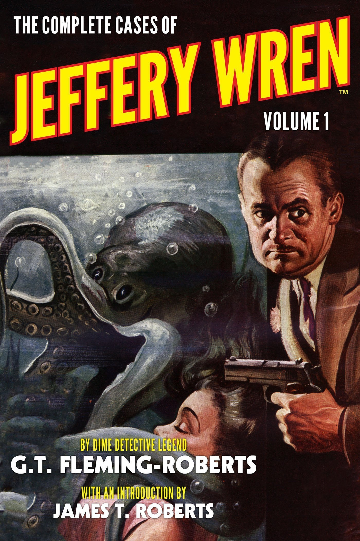 The Complete Cases of Jeffery Wren, Volume 1 - Dime Detective