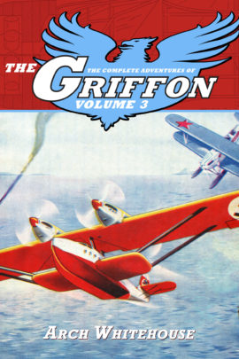 The Complete Adventures of The Griffon Volume 3