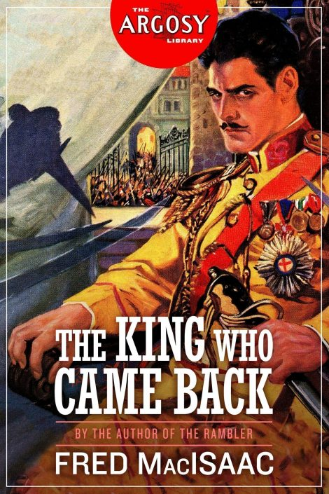 The King Who Came Back (The Argosy Library) by Fred MacIsaac