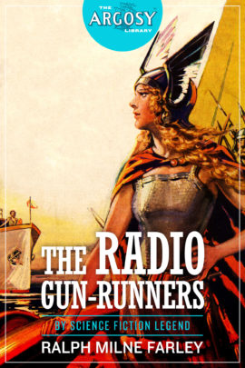 The Radio Gun-Runners (The Argosy Library) by Ralph Milne Farley