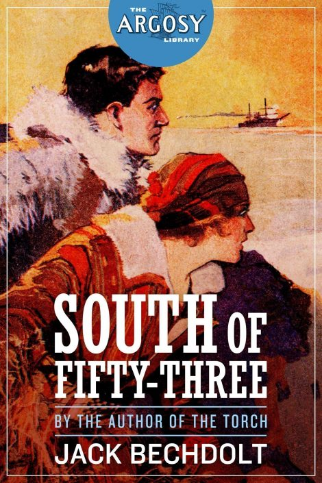 South of Fifty-Three (The Argosy Library) by Jack Bechdolt
