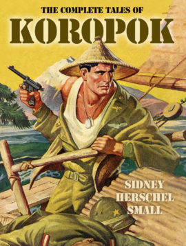 The Complete Tales of Koropok by Sidney Herschel Small