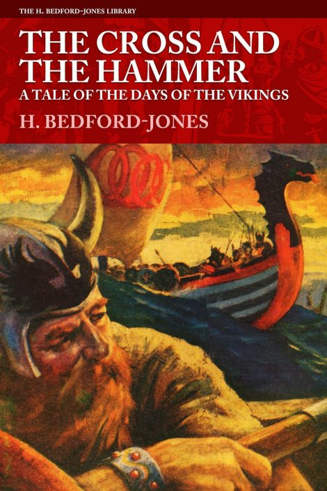 The Cross and the Hammer: A Tale of the Days of the Vikings by H. Bedford-Jones