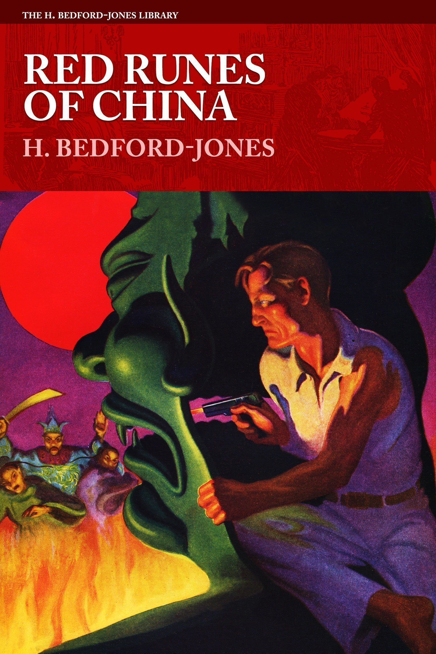 Red Runes of China by H. Bedford-Jones