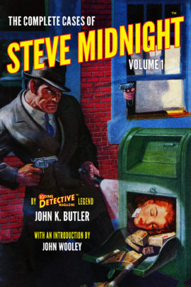 The Complete Cases of Steve Midnight, Volume 1 by John K. Butler