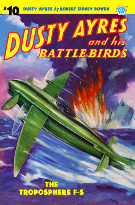 Dusty Ayres and his Battle Birds #10: The Troposphere F-S