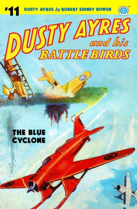 Dusty Ayres and his Battle Birds #11: The Blue Cyclone